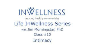 Life InWellness Series Class 10 Intimacy